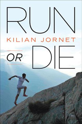 Run or Die: The Kilian Jornet Way