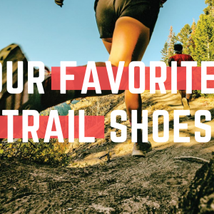 The Best Shoes We've Used for Trail Running
